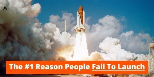 Why People Fail To Launch